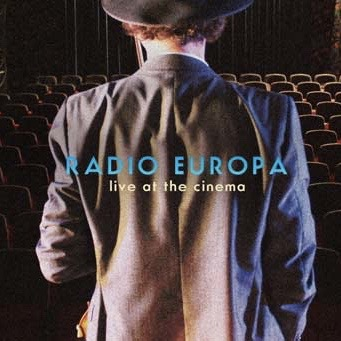 Radio Europa - Live at the Cinema