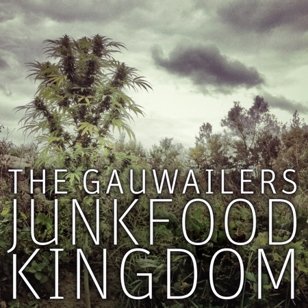 The Gauwailers - Junkfood Kingdom