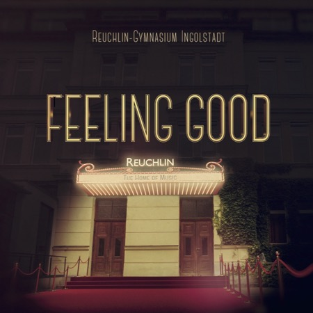 Reuchlin Gymnasium Ingolstadt - Feeling good