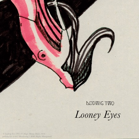 Ludwig Two - Looney Eyes