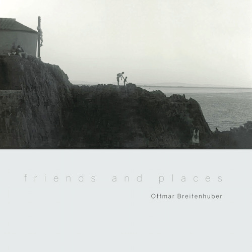 Ottmar Breitenhuber - Friends & Places (LP)